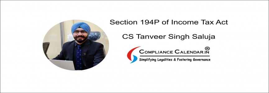 Section 194P of Income Tax Act: Analysis By CS Tanveer Singh Saluja