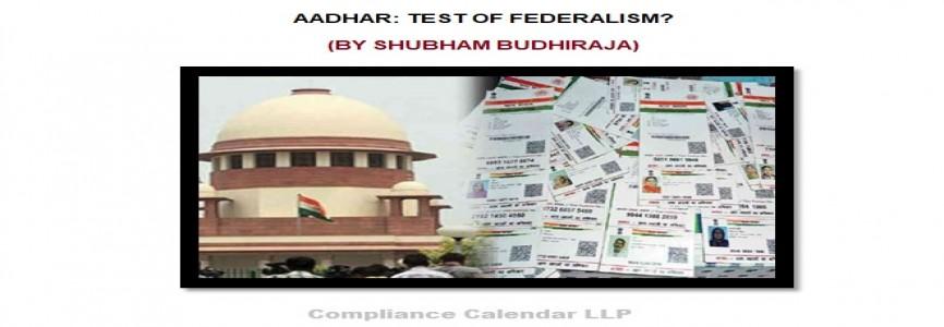 AADHAR: Test Of Federalism? Compilation by Shubham Budhiraja