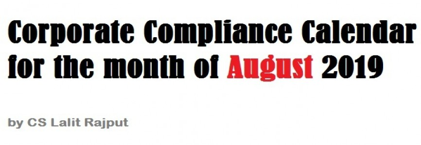 Corporate Compliance Calendar for the month of August 2019 by CS Lalit Rajput