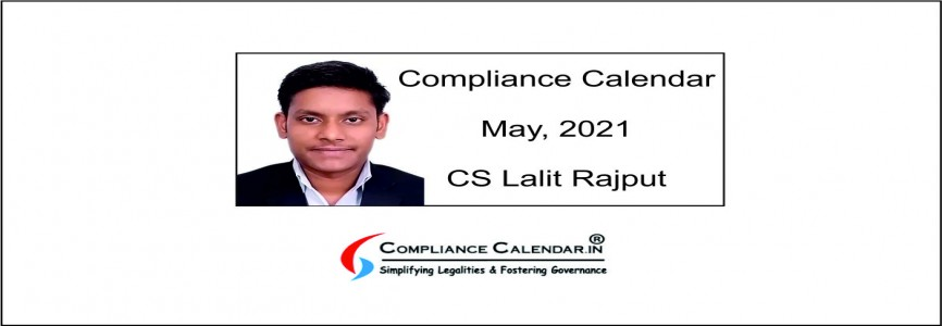 Compliance Calendar for May, 2021 By CS Lalit Rajput