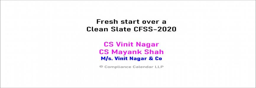 Fresh start over a Clean Slate CFSS-2020 By CS Vinit Nagar and CS Mayank Shah