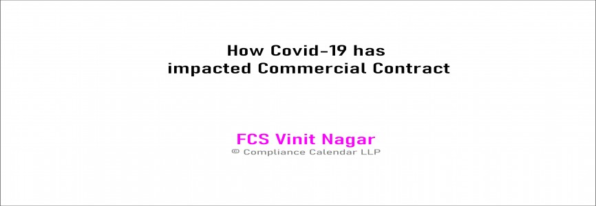 How Covid-19 has impacted Commercial Contract By FCS Vinit Nagar