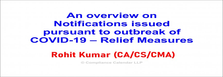 An overview on Notifications issued pursuant to outbreak of COVID-19 – Relief Measures By Rohit Kumar