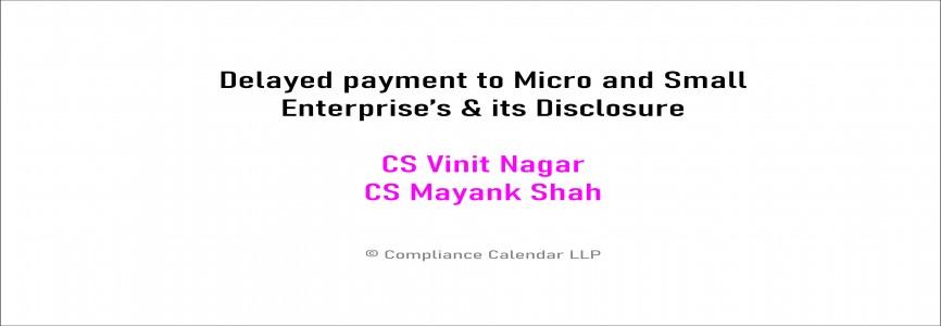 Delayed payment to Micro and Small Enterprise's & its Disclosure By CS Vinit Nagar and CS Mayank Shah