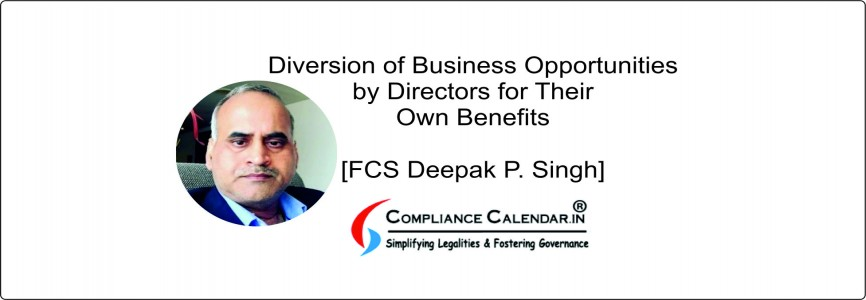 Diversion of Business Opportunities by Directors for Their Own Benefits [FCS Deepak P. Singh]