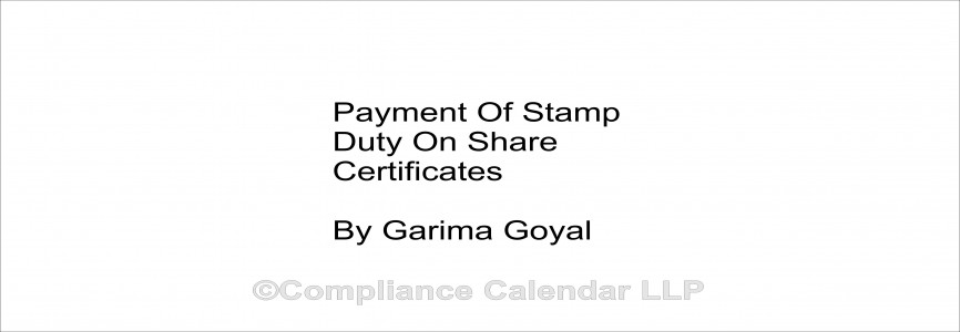Payment of Stamp Duty on Share Certificates By Garima Goyal