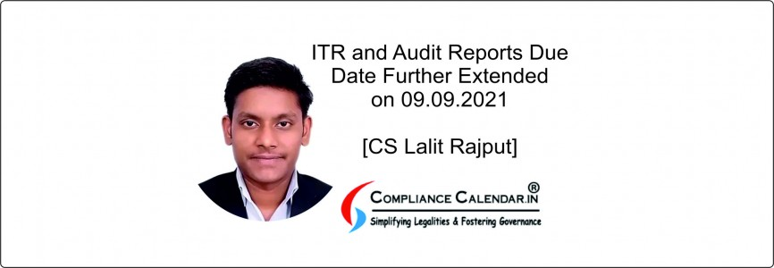 ITR and Audit Reports Due Date Further Extended for AY 2021-22 [CS Lalit Rajput]