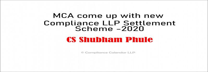 Read Applicability of LLP Settlement Scheme -2020 by CS Shubham Phule
