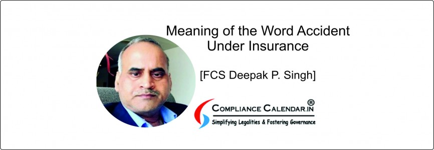 Meaning of the Word Accident Under Insurance [FCS Deepak P. Singh]