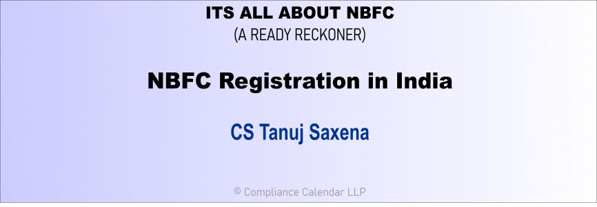 NBFC Registration, Types of NBFC in India and its compliance By CS Tanuj Saxena