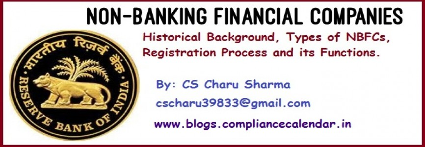 Non-Banking Financial Companies (NBFCs): Its Historical Background, Types of NBFCs, Registration Process and its Functions by CS Charu Sharma