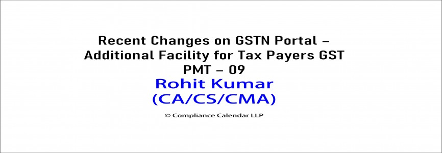 Recent Changes on GSTN Portal – Additional Facility for Tax Payers GST PMT – 09 By Rohit Kumar