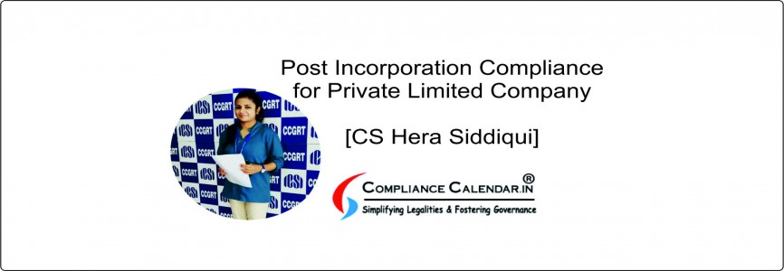 Post Incorporation Compliance for Private Limited Company [CS Hera Siddiqui]