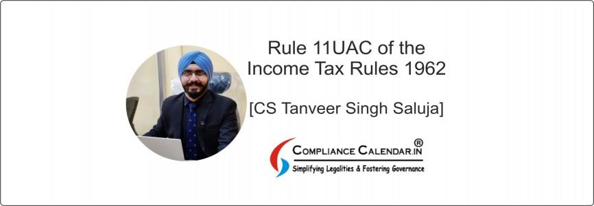 Rule 11UAC of the Income Tax Rules 1962 [CS Tanveer Singh Saluja]