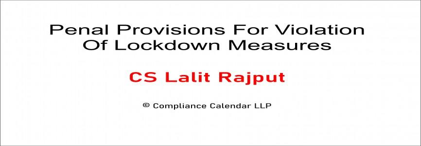 Penal Provisions For Violation Of Lockdown Measures CS Lalit Rajput