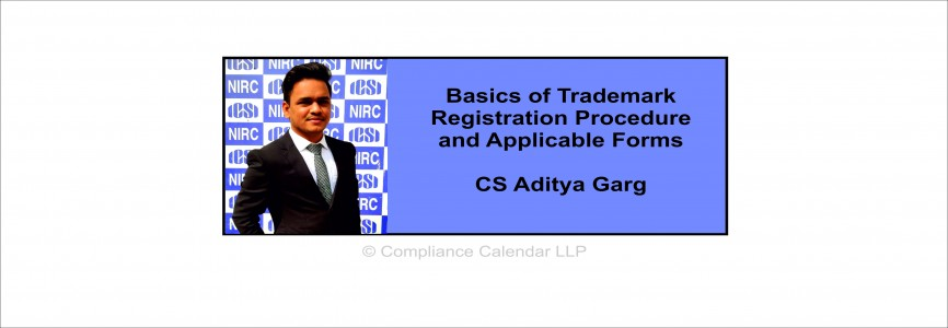 Basics of Trademark Registration Procedure and Applicable Forms By CS Aditya Garg
