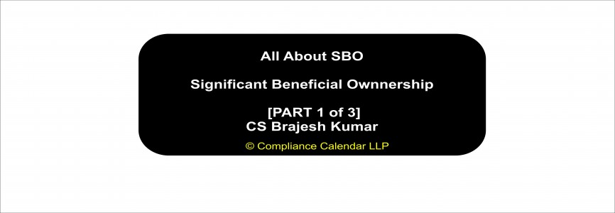 All About SBO: Significant Beneficial Ownnership [PART 1 of 3] By CS Brajesh Kumar