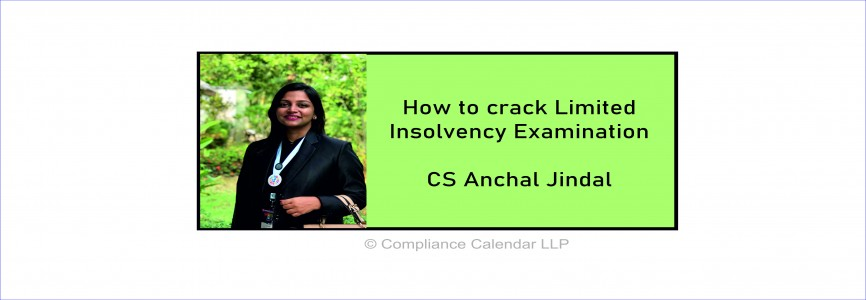 How to crack Limited Insolvency Examination By CS Anchal Jindal