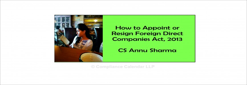 How to Appoint or Resign Foreign Director as per Companies Act, 2013 By CS Annu Sharma