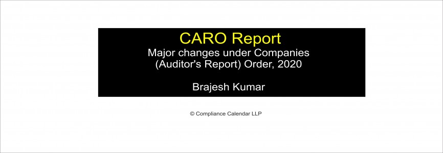 CARO Report: Major changes under Companies (Auditor's Report) Order, 2020 by Brajesh Kumar