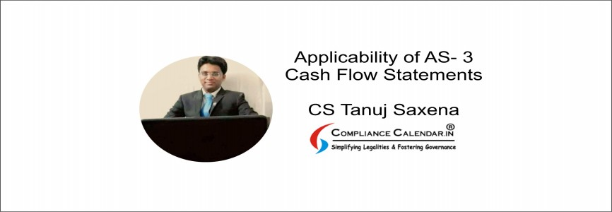 Applicability of AS- 3: Cash Flow Statements By CS Tanuj Saxena