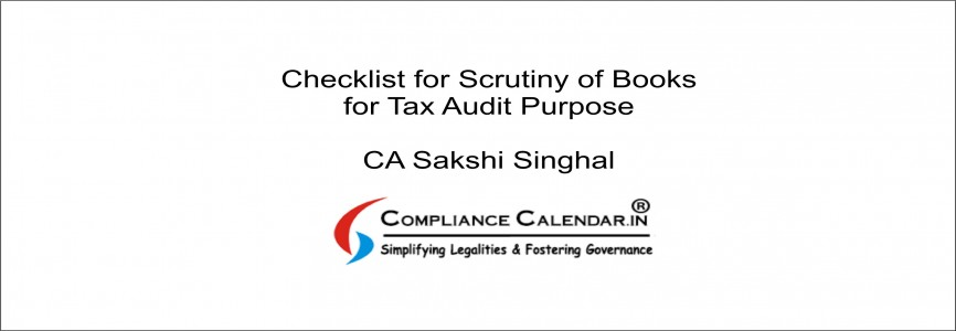 Checklist for Scrutiny of Books for Tax Audit Purpose By CA Sakshi Singhal
