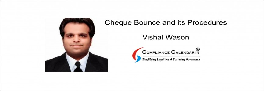 Cheque Bounce and its Procedures By Vishal Wason