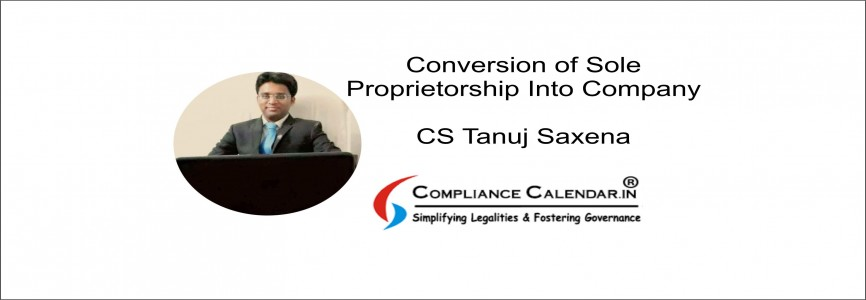 Conversion of Sole Proprietorship Into Company By CS Tanuj Saxena