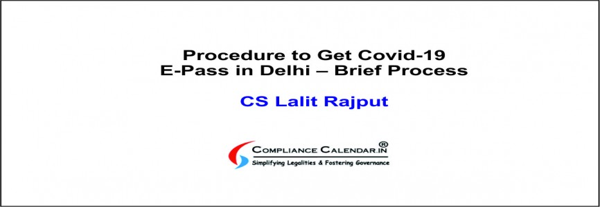 Procedure to Get Covid-19 E-Pass in Delhi – Brief Process By CS Lalit Rajput