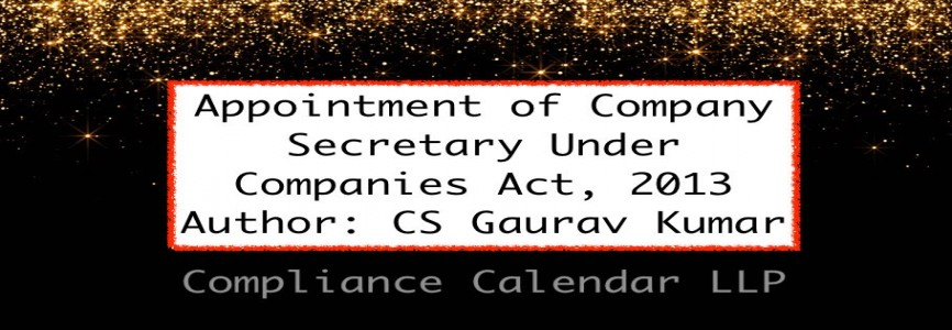 Appointment of Company Secretary Under Companies Act, 2013 By CS Gaurav Kumar
