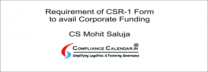 Requirement of CSR-1 Form to avail Corporate Funding By CS Mohit Saluja