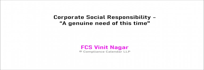 """Corporate Social Responsibility -""""A genuine need of this time By FCS Vinit Nagar"""