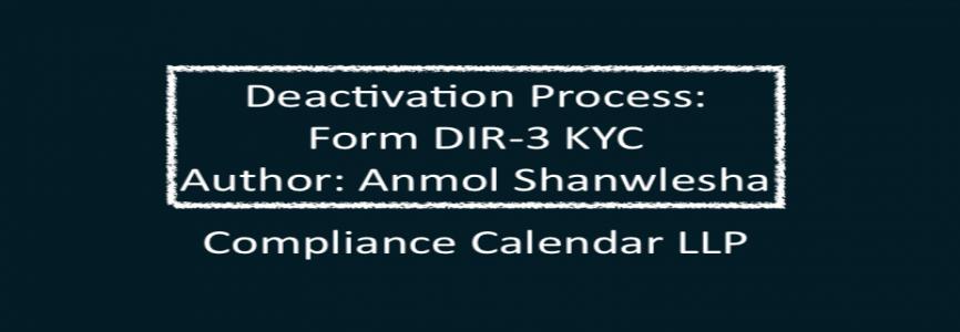 Deactivation Process: Form DIR-3 KYC By Anmol Shanwlesha