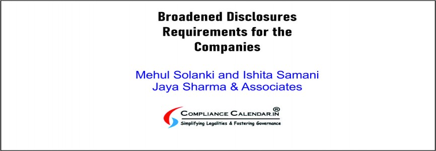 Broadened Disclosures Requirements for the Companies By Mehul Solanki and Ishita Samani