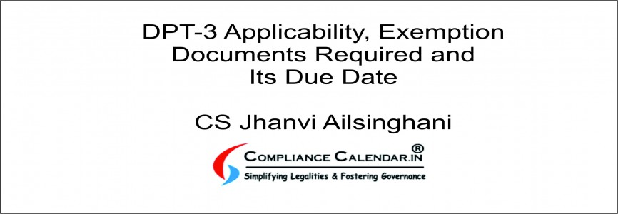 DPT-3 Applicability, Exemption, Documents Required and Due Date By CS Jhanvi Ailsinghani