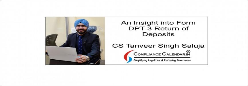 An Insight into Form DPT-3 Return of Deposits By CS Tanveer Singh Saluja