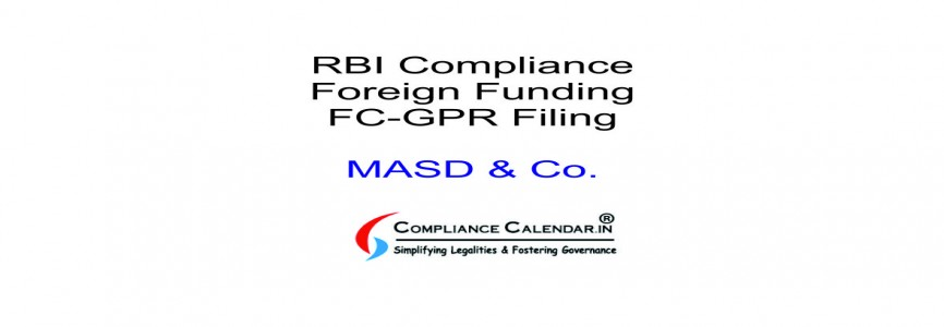 RBI Compliance on Foreign Funding FC-GPR Filing By MASD & Co.