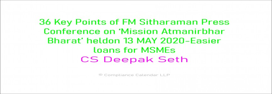 36 Key Points of FM Sitharaman Press Conference on 'Mission Atmanirbhar Bharat' held on 13 MAY 2020-Easier loans for MSMEs By CS Deepak Seth