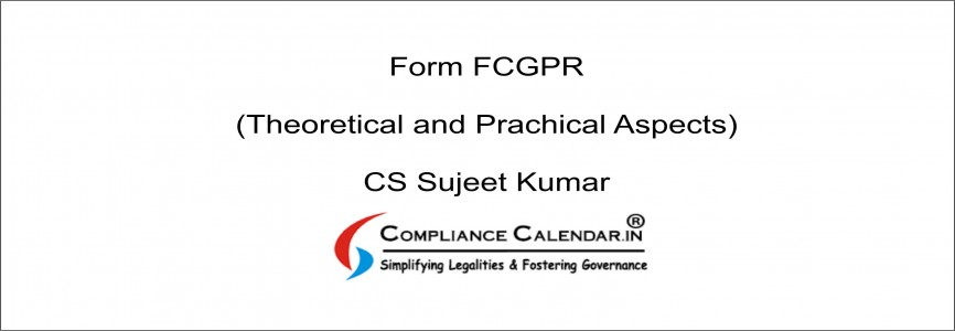Form FCGPR (Theoretical and Practical Aspects) By CS Sujeet Kumar