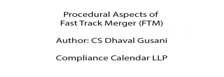 Procedural Aspects of Fast Track Merger (FTM) By CS Dhaval Gusani
