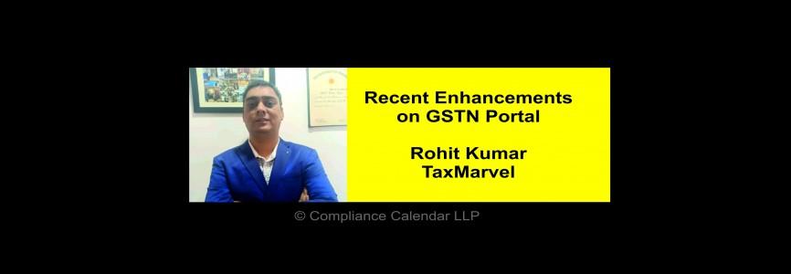 Recent Enhancements on GSTN Portal By Rohit Kumar