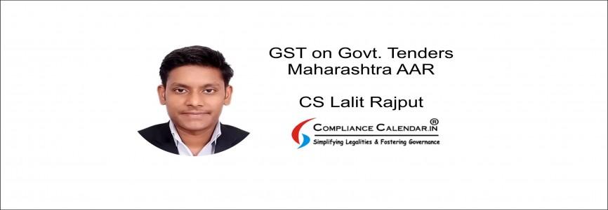 GST on Govt. Tenders – Maharashtra AAR By CS Lalit Rajput