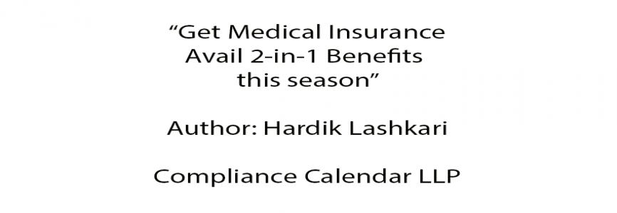 Get Medical Insurance: Avail 2-in-1 Benefits this season By Hardik Lashkari