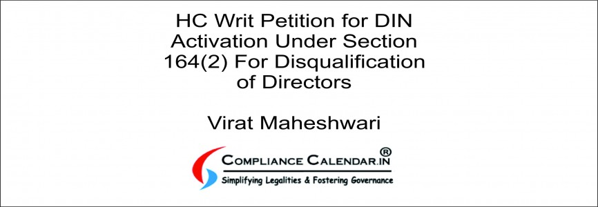 HC Writ Petition for DIN Activation Under Section 164(2) For Disqualification of Directors By Virat Maheshwari