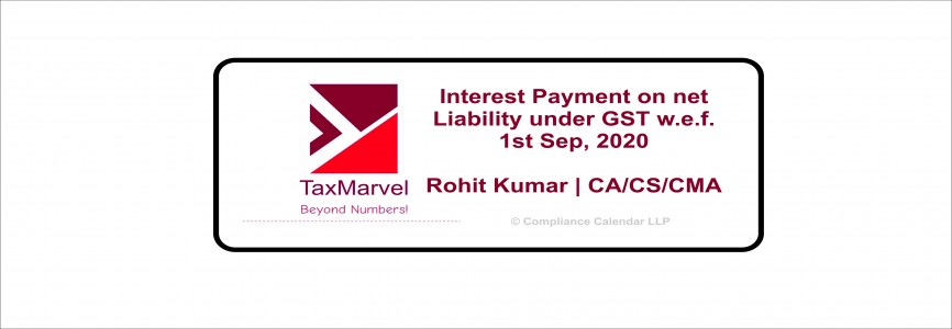 Interest Payment on net Liability under GST w.e.f. 1st Sep, 2020 By Rohit Kumar