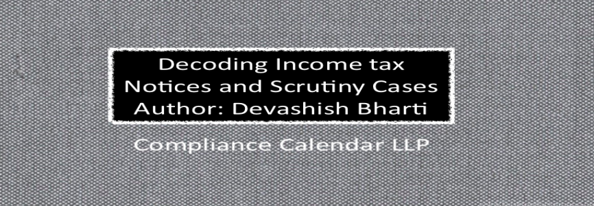 Decoding Income tax Notices and Scrutiny Cases By Devashish Bharti