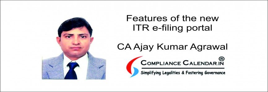 Features of the new ITR e-filing portal By CA Ajay Kumar Agrawal