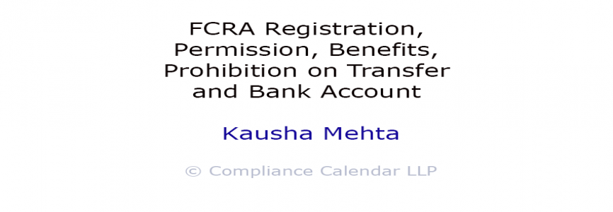FCRA Registration, Permission, Benefits, Prohibition on Transfer and Bank Account By Kausha Mehta