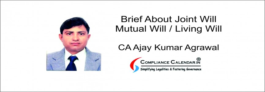 Brief About Joint Will / Mutual Will / Living Will By CA Ajay Kumar Agrawal