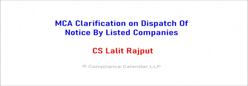 MCA Clarification on Dispatch Of Notice By Listed Companies By CS Lalit Rajput